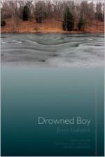 Drowned Boy: Stories - Jerry Gabriel, Andrea Barrett
