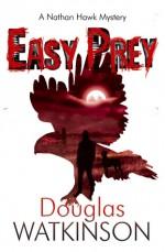 Easy Prey - Douglas Watkinson