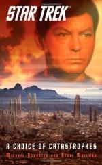 Star Trek: A Choice of Catastrophes - Steve Mollmann, Michael Schuster