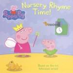 Peppa Pig: Nursery Rhyme Time! - Neville Astley, Mark Baker, Susie George