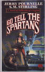Go Tell the Spartans - Jerry Pournelle, S.M. Stirling