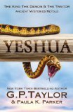 Yeshua: the King the Demon & the Traitor - G.P. Taylor, Paula K. Parker