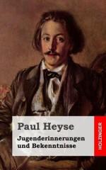 Jugenderinnerungen Und Bekenntnisse - Paul von Heyse