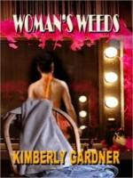 Women's Weeds - Kimberly Gardner