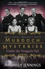 Under the Dragon's Tail (Murdoch Mysteries) by Jennings, Maureen (2012) Paperback - Maureen Jennings