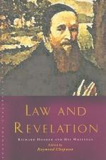 Law and Revelation: Richard Hooker and His Writings - Raymond Chapman