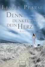 Denn dunkel ist dein Herz: Roman (German Edition) - Lesley Pearse, Hans Link