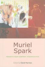 Muriel Spark: Twenty-First-Century Perspectives - David Herman