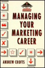 Managing Your Marketing Career - Andrew Crofts