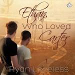 Ethan, Who Loved Carter - Ryan Loveless, K.C. Kelly