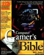 Computer Gamer's Bible [With CDROM] - Mark L. Chambers, Rob Smith