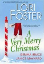 A Very Merry Christmas - Lori Foster, Gemma Bruce, Janice Maynard
