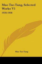Selected Works of Mao Tse-tung. Volume I - Mao Tse-tung