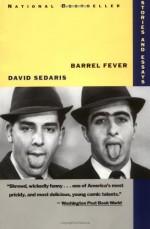 Barrel Fever - David Sedaris