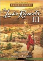 The Luke Reports III: Finger of God/Journey to Jerusalem - Paul McCusker