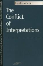 The Conflict of Interpretations - Paul Ricoeur, Editions De Seuil, Don Ihde
