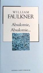 Absalomie, Absalomie - Zofia Kierszys, William Faulkner