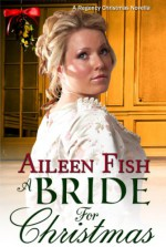 A Bride For Christmas - Aileen Fish