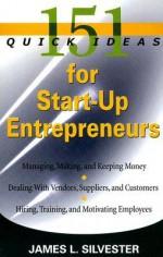 151 Quick Ideas for Start-Up Entrepreneurs - James L. Silvester