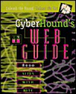 Cyberhound's Web Guide: 8000 Sites With Bite - Dave Farrell, Bradley J. Morgan