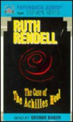Case of the Achilles Heel - Ruth Rendell, George Baker