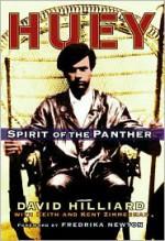 Huey: Spirit of the Panther - David Hilliard, Keith Zimmerman, Kent Zimmerman, Fredrika Newton