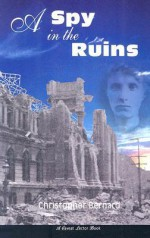 A Spy in the Ruins: A Caveat Lector Book - Christopher Bernard