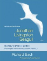 Jonathan Livingston Seagull: The New Complete Edition - Richard Bach, Russell Munson