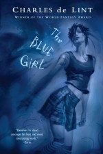 The Blue Girl - Charles de Lint