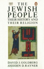 The Jewish People: Their History and Their Religion (Penguin Religion & Mythology) - David Goldberg, John Rayner