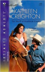 The Sheriff of Heartbreak County (Starrs of the West) (Silhouette Intimate Moments #1400) - Kathleen Creighton