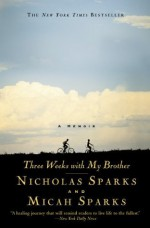 Three Weeks With My Brother - Nicholas Sparks, Micah Sparks