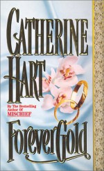 Forever Gold - Catherine Hart