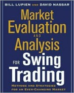 Market Evaluation and Analysis for Swing Trading - Bill Lupien, David S. Nassar