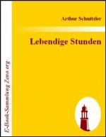 Lebendige Stunden: Vier Einakter - Arthur Schnitzler