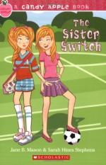 The Sister Switch - Jane B. Mason, Sarah Hines Stephens