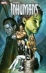 Young Inhumans - Sean McKeever, Robert Teranishi, Dave Ross, Matthew Clark, Doug Braithwaite