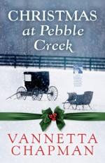 Christmas at Pebble Creek - Vannetta Chapman