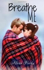 Breathe Me - Alexia Purdy