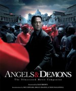 Angels & Demons: The Illustrated Moviebook - Dan Brown, Linda Sunshine, Linda Sunshine