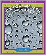 Experiments with Water - Salvatore Tocci, Robert Gardner, Nanci R. Vargus