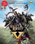 Classical Comics Study Guide: Henry V: Making Shakespeare Accessible for Teachers and Students - Jason Cobley, Jo Wheeler, Bambos, Jason Cardy, Kat Nicholson, Neill Cameron, Bambos Georgiou