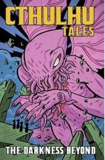 Cthulhu Tales, Volume 4: Darkness Beyond - William Messner-Loebs, Michael Alan Nelson, Roger Langridge