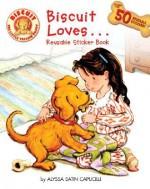 Biscuit Loves... Reusable Sticker Book - Alyssa Satin Capucilli, Rose Mary Berlin, Pat Schories
