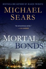 Mortal Bonds - Michael Sears