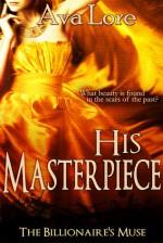 His Masterpiece - Ava Lore
