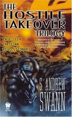 Hostile Takeover - S. Andrew Swann