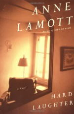 Hard Laughter - Anne Lamott