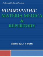 Collected Works of Boericke: Homeopathy Materia Medica & Repertory - William Boericke, Oscar Boericke