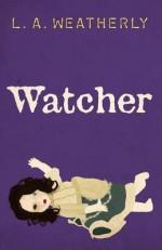 Watcher - L.A. Weatherly